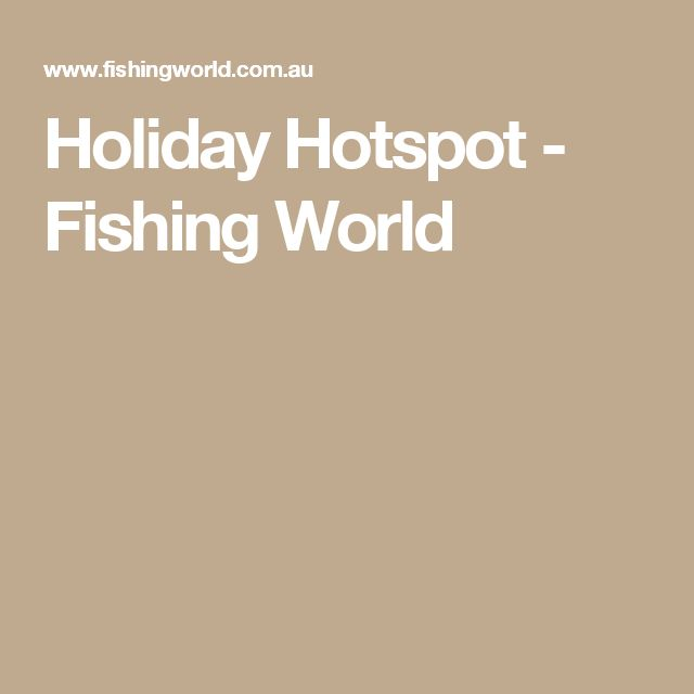 Holiday Hotspot - Fishing World