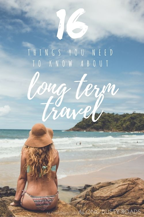 Having the opportunity to travel long term is an amazing thing - but there are a few things that every person should be aware of before embarking on their first adventure!