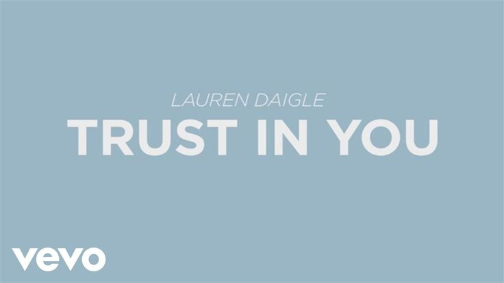 Lauren Daigle - Trust In You [Lyric Video] #laurendaigle