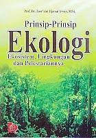 PRINSIP-PRINSIP EKOLOGI EKOSISTEM, LINGKUNGAN DAN PELESTARIANNYA
