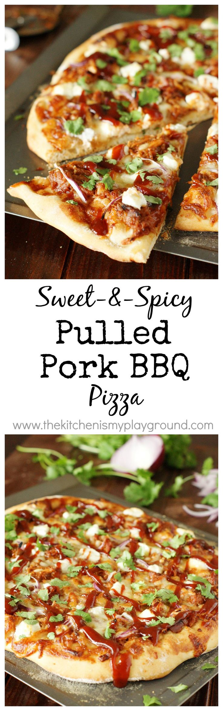 Sweet-&-Spicy Pulled Pork BBQ Pizza ~ out-of-this-world good!  ad www.thekitchenismyplayground.com