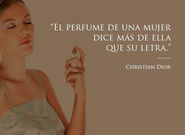 """""""El Perfume de una Mujer dice más de ella que su letra"""" - Christian Dior"""