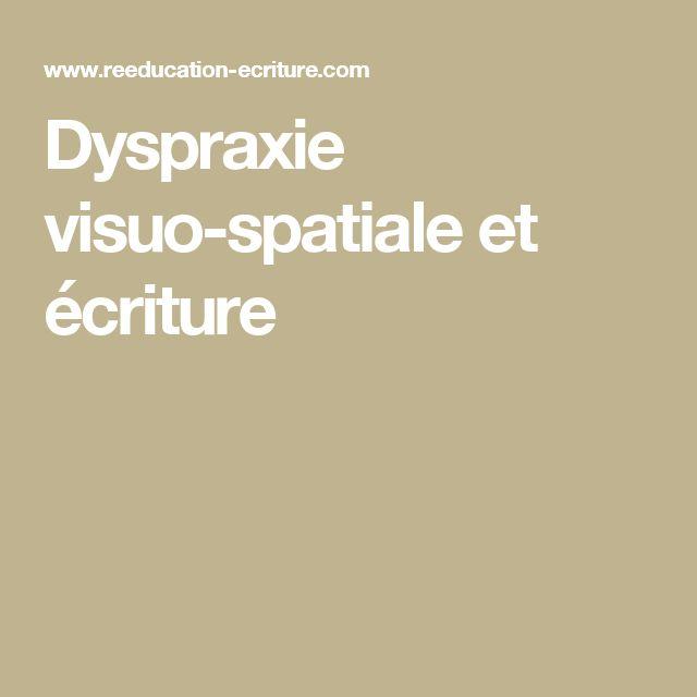 Dyspraxie visuo-spatiale et écriture