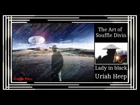 The Art of Souffle Divin & Uriah Heep-Lady in black
