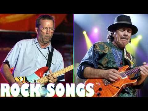 Eric Clapton, Carlos Santana Greatest Hits Full Album 2017 - Best Classic Rock Songs of All Time - YouTube