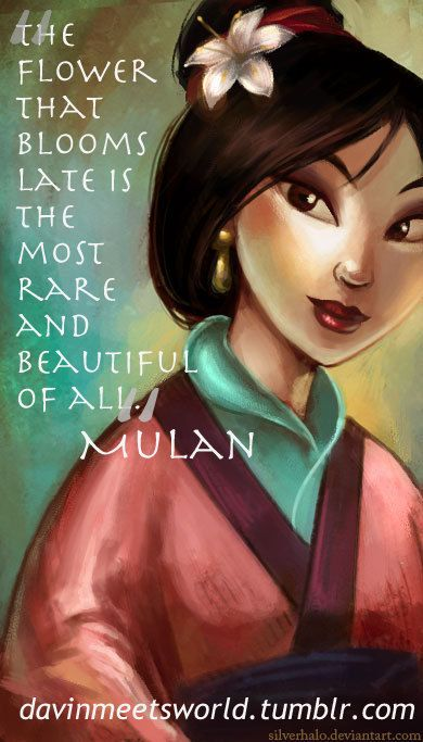 Mulan. There's hope for us late bloomers :)