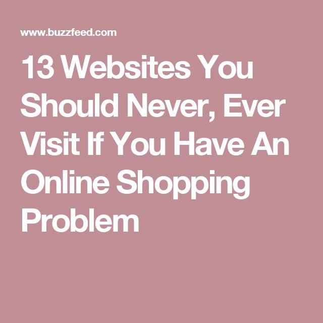 13 Websites You Should Never, Ever Visit If You Have An Online Shopping Problem