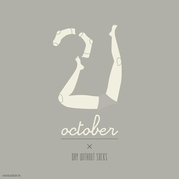 21thOctober - Day Without Socks / Dzień Bez Skarpetek by haveasign.pl