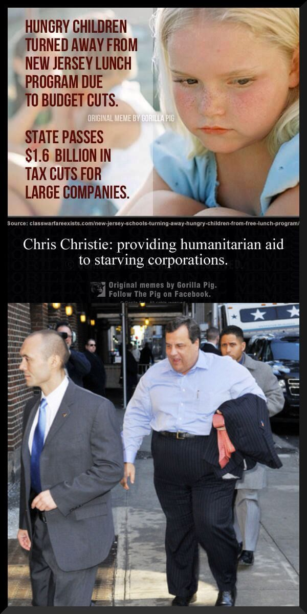 Chris Christie: giving humanitarian to starving corporations- fat bastard