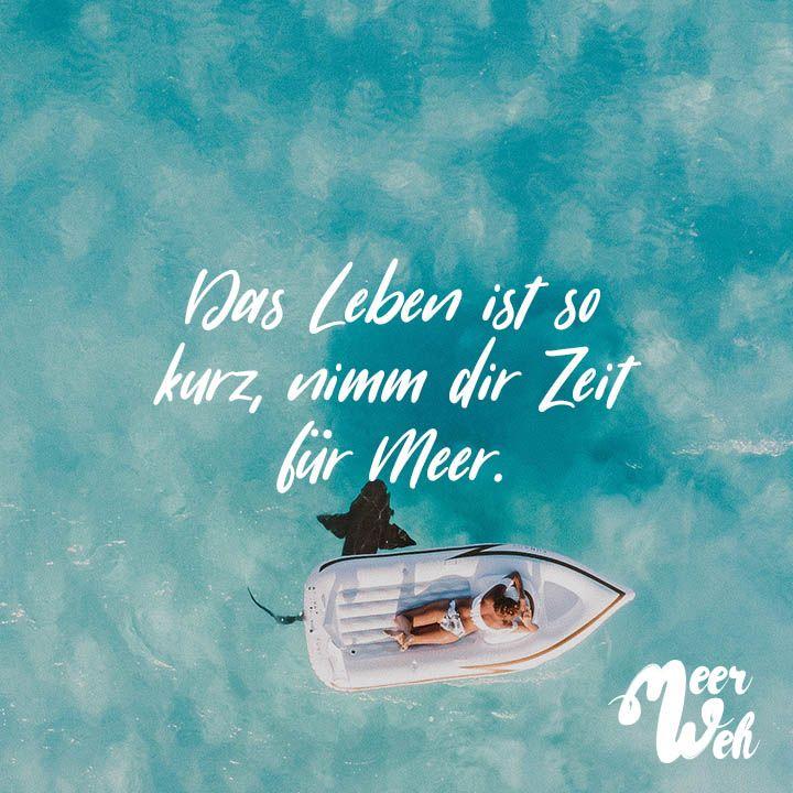 zeit sprüche kurz Das Leben ist so kurz, nimm dir Zeit für Meer | Meerweh // VISUAL  zeit sprüche kurz
