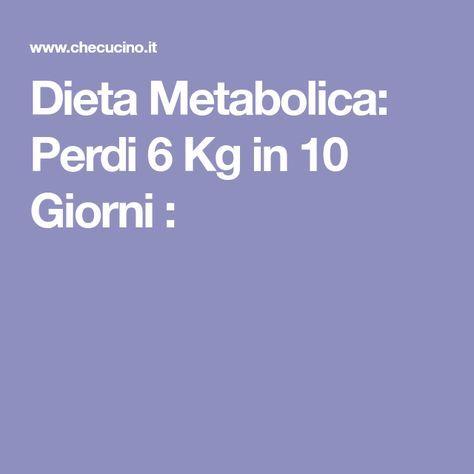 Dieta Metabolica: Perdi 6 Kg in 10 Giorni :
