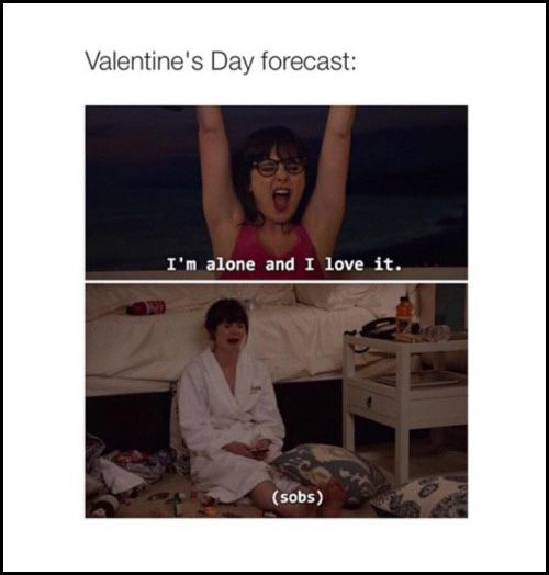 Funny sayings being single valentine's day Valentine's Day 10 Quotes About Being Single For People In Need Of A Pick-Me-Up