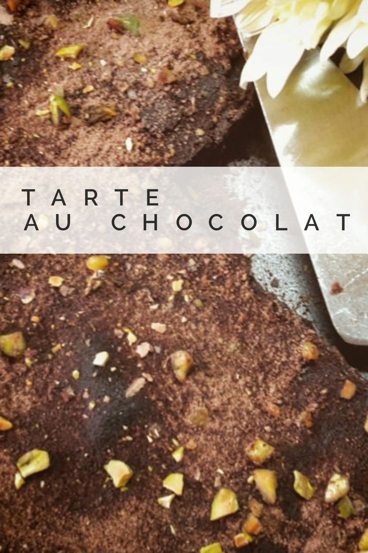 Tarte au chocolat - Mit diesem Rezept kann man der Schokolust ausgiebig nachgehen. Pistazien und eine Zartbittercreme machen das Vergnügen perfekt.