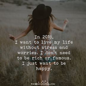 In 2018, I Want To Live My Life Without Stress - https://themindsjournal.com/2018-want-live-life-without-stress/