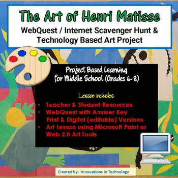 In this lesson, students learn fun facts about Henri Matisse and his art as they complete a WebQuest (Internet Scavenger Hunt) to answer questions about the topic. Then, they use that knowledge to create an art project of their own, using Matissse's style, in Microsoft Paint, 3D Paint, or