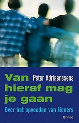 Beschrijving van Van hieraf mag je gaan : over het opvoeden van tieners - Peter Adriaenssens - Ovinob - Oost Vlaamse Netwerk Openbare bibliotheken