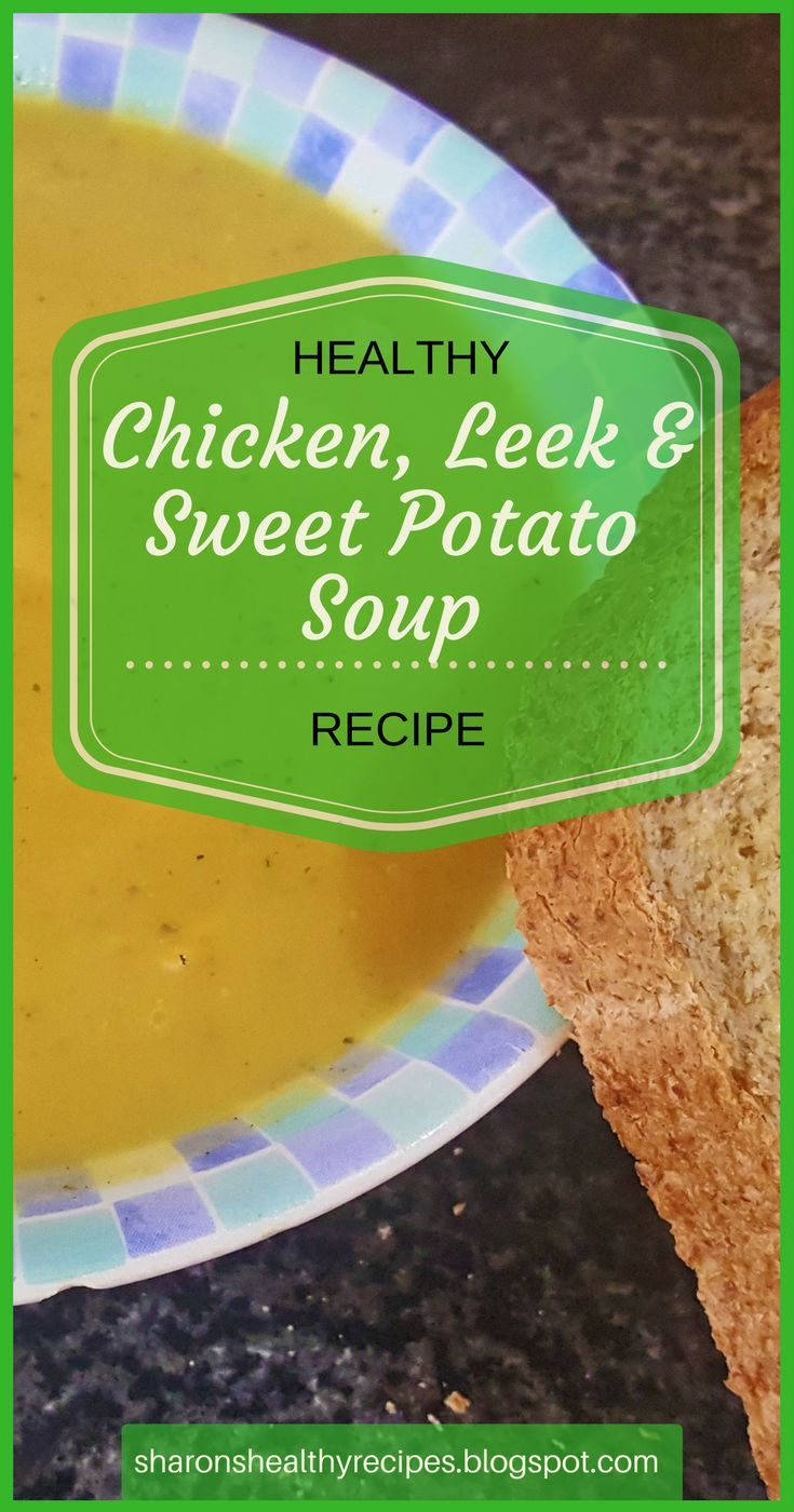 Healthy Chicken, Leek and Sweet Potato Soup Recipe - This healthy soup is delicious, warming and creamy, but only 200 calories! #healthychickenleekandsweetpotatosouprecipe #healthyleekandpotatosouprecipe #healthyrecipes #healthychoices