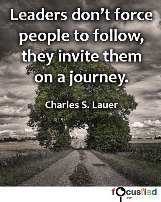 """""""Leaders don't force people to follow they invite them on a journey."""" Focusfied.com #quote"""