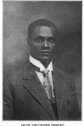Dr. Jacob L. Shirley (born 1884), is a native of Jamaica, British West Indies. He graduated from Meharry College, Nashville in 1910. In June 1910, organized the Union Drug Company, now under different management. He was also the first colored professional man in his section to use an automobile in his practice. After the epidemic of Influenze broke out in 1918, though greatly rushed and treating many cases, at a disadvantage, he lost only two cases out of first 1,200 treated.