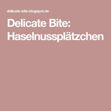 Delicate Bite: Haselnussplätzchen