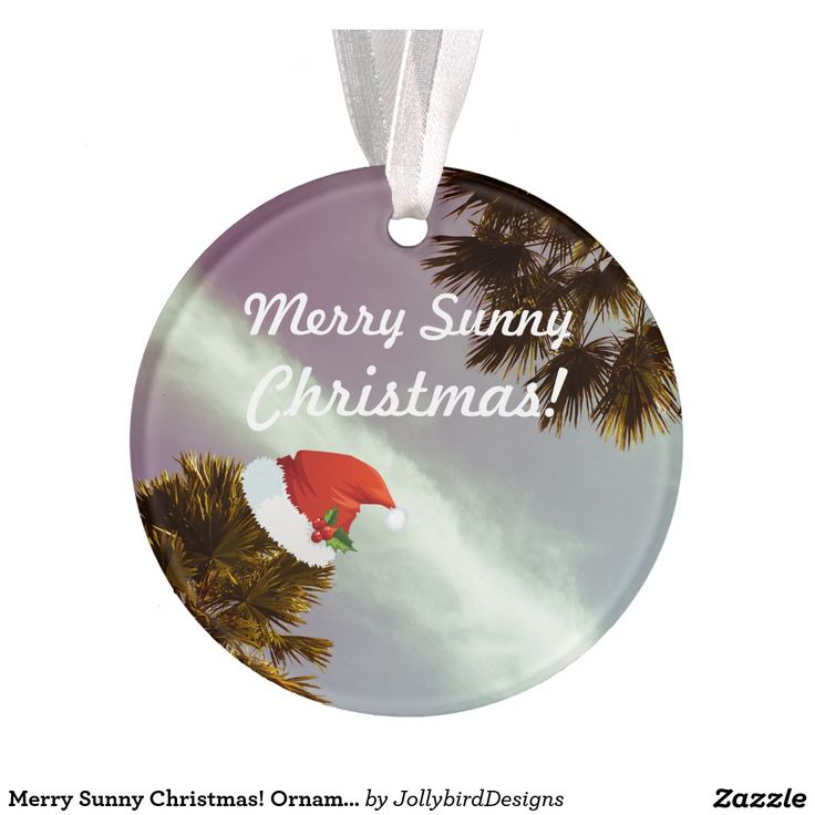 Merry #Sunny #Christmas! #Ornament