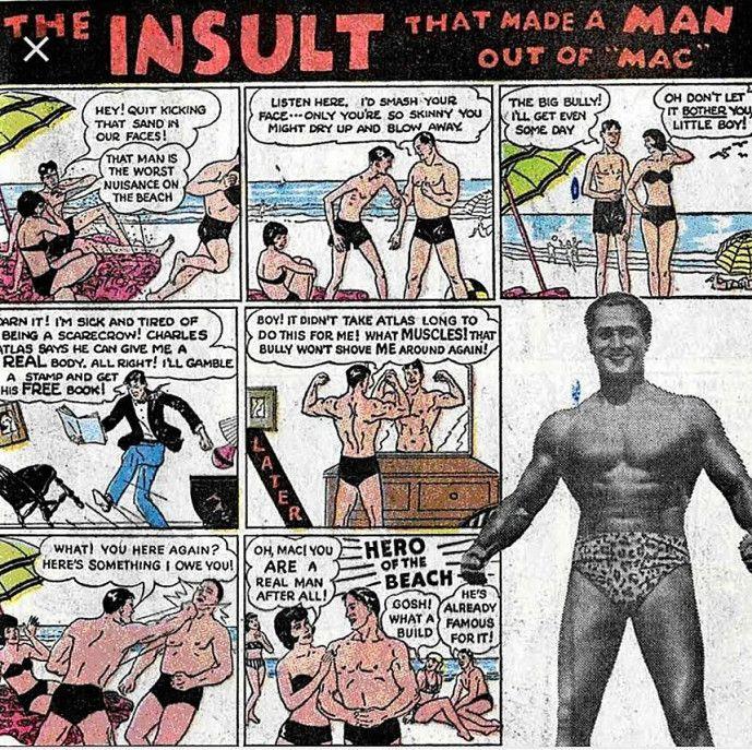I could have been Mr. Universe. | Broadsides