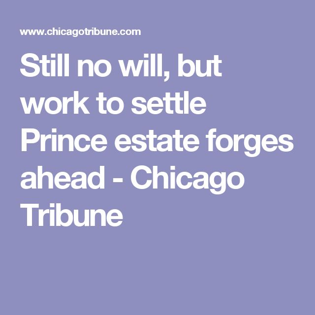 Still no will, but work to settle Prince estate forges ahead - Chicago Tribune