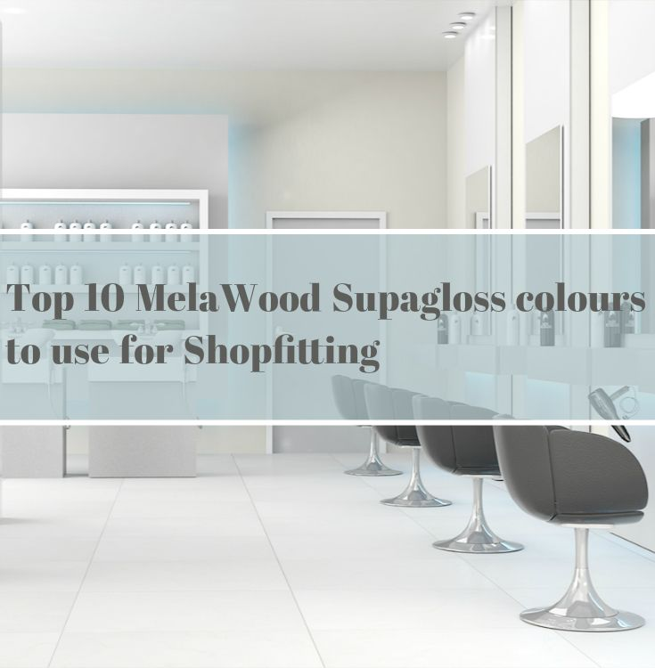 Find out what the Top 10 MelaWood supagloss colours are for shopfitting.