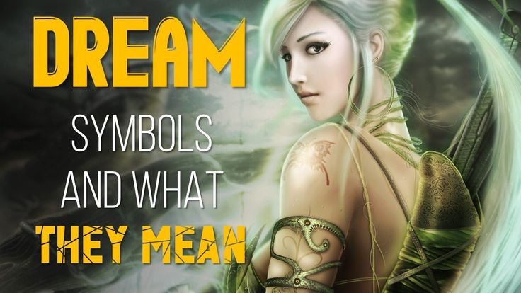 Dream Symbols and Their Meanings | Dream Symbols Not to Ignore