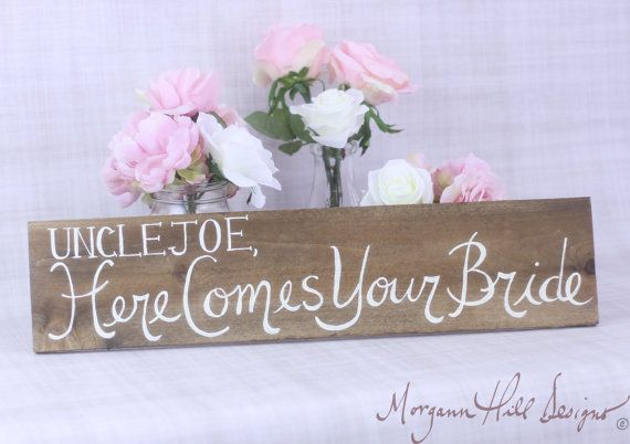 Personalized Wedding Sign Uncle Here Comes Your by braggingbags