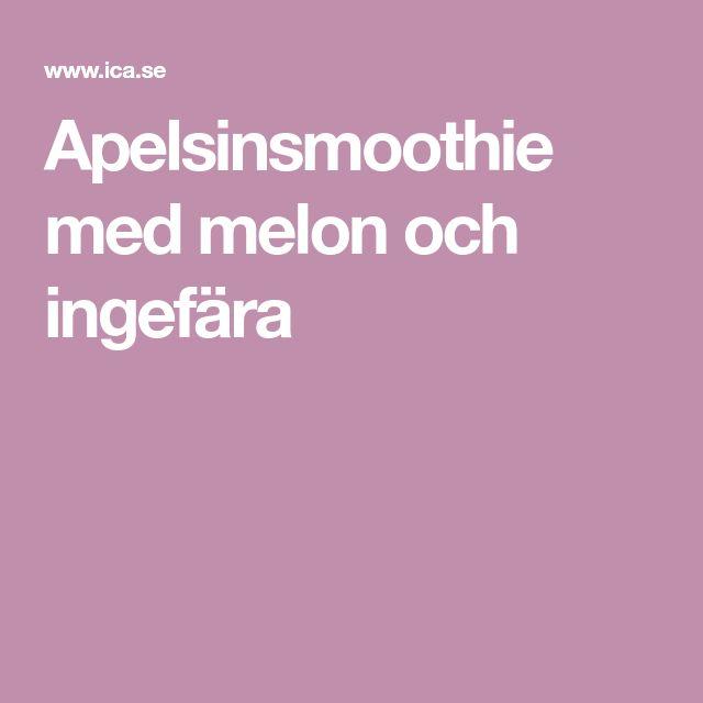 Apelsinsmoothie med melon och ingefära