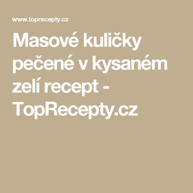 Masové kuličky pečené v kysaném zelí recept - TopRecepty.cz