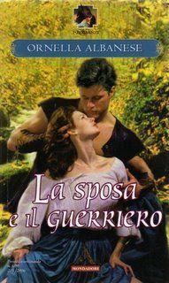 La sposa e il guerriero - 2006 - Ornella Albanese