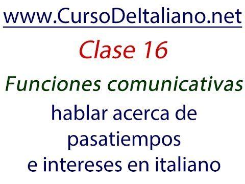 Curso de italiano gratuito Clase 16 –Funciones comunicativas - hablar ac...
