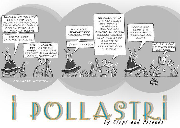 Buon giorno!  Oggi la striscia di Pollastri è fatta solo da noi, in qualche modo alterniamo con i soggetti che ci propone Matteo! Oggi siamo Spaghetti Wester