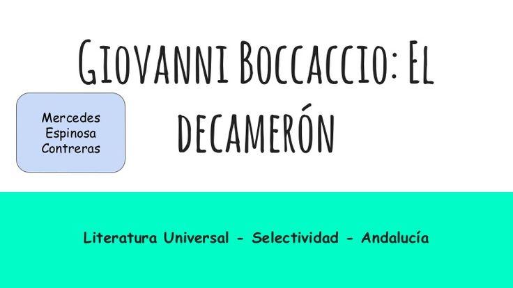 Presentación realizada sobre Giovanni Boccaccio y el Decamerón autor en el examén de literatura universal en la prueba de Selectividad de Andalucía. Realizado …