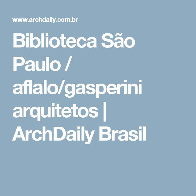 Biblioteca São Paulo / aflalo/gasperini arquitetos | ArchDaily Brasil