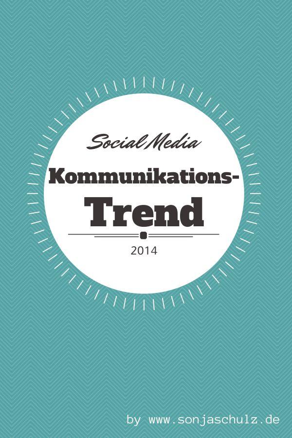 Social Media Kommunikations-Trend 2014 #socialmedia #blog #trend #2014