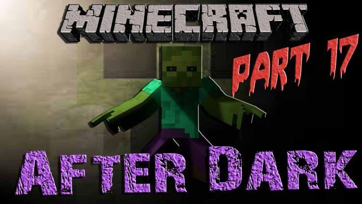 Minecraft After Dark || Part 17