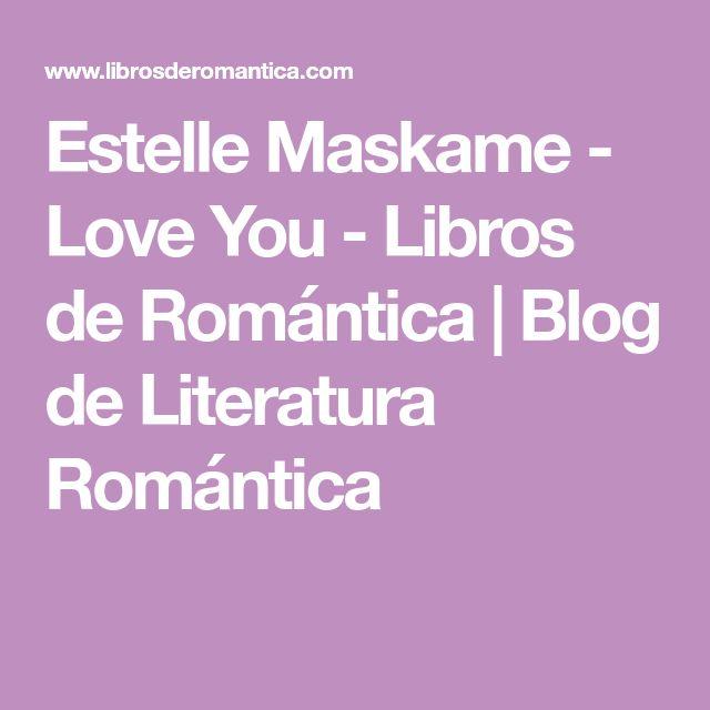 Estelle Maskame - Love You - Libros de Romántica | Blog de Literatura Romántica
