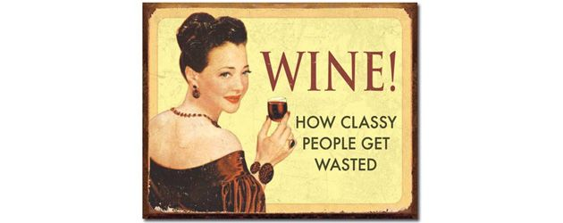 hehe I need this!: Tins Signs, Metals Signs, Wine Quotes, Vintage Tins, Funny, Classy People, Funnies, Drinks, Retro Vintage