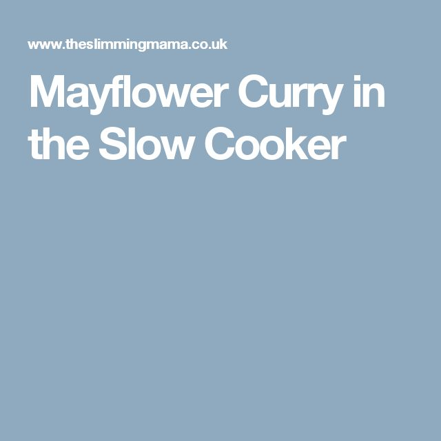 Mayflower Curry in the Slow Cooker