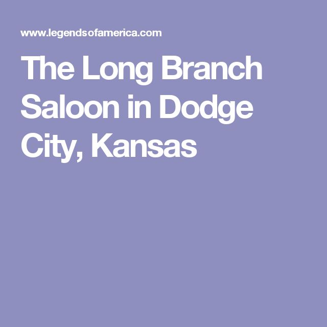 The Long Branch Saloon in Dodge City, Kansas
