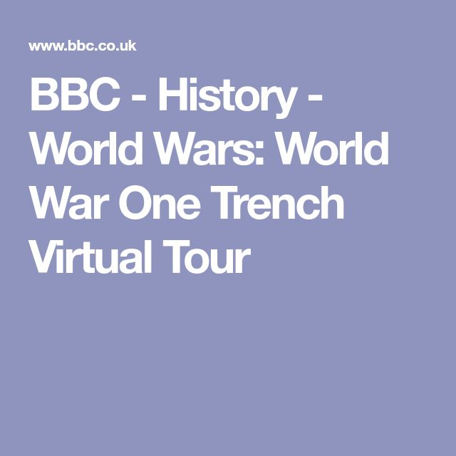 BBC - History - World Wars: World War One Trench Virtual Tour