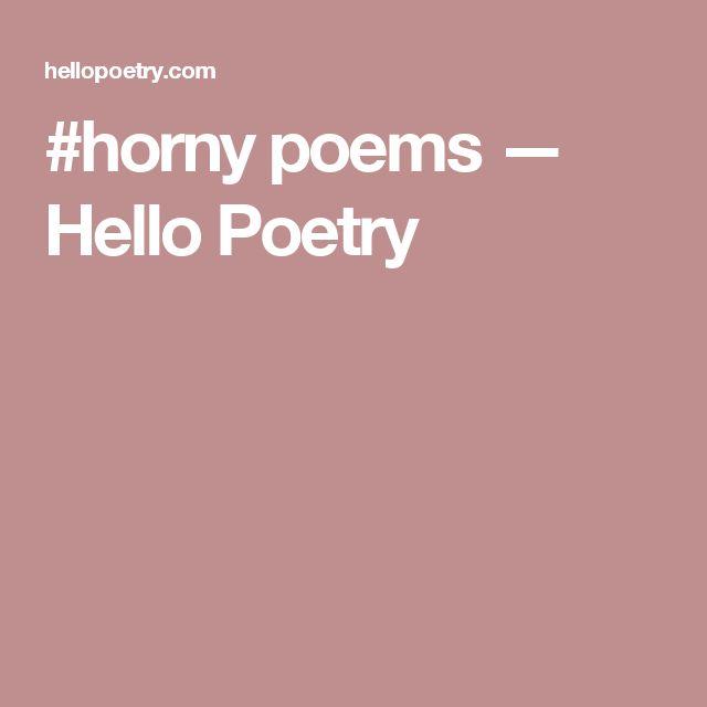 #horny poems — Hello Poetry