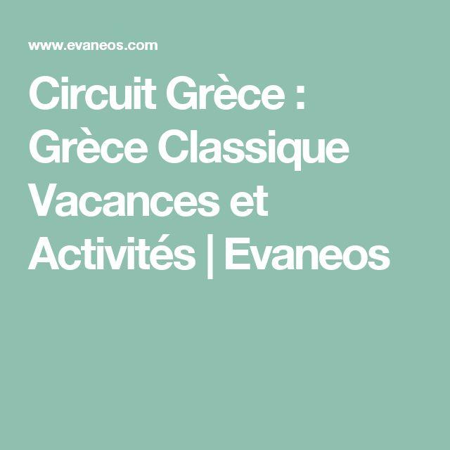 Circuit Grèce : Grèce Classique Vacances et Activités   Evaneos