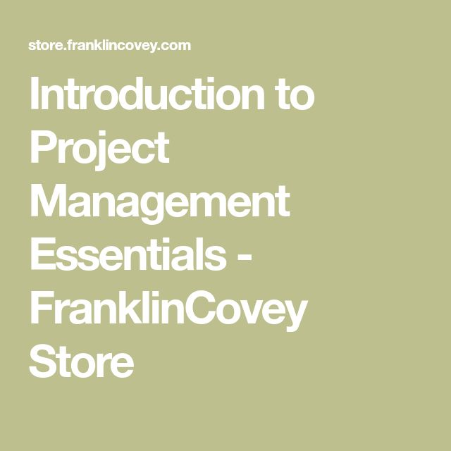 Introduction to Project Management Essentials - FranklinCovey Store