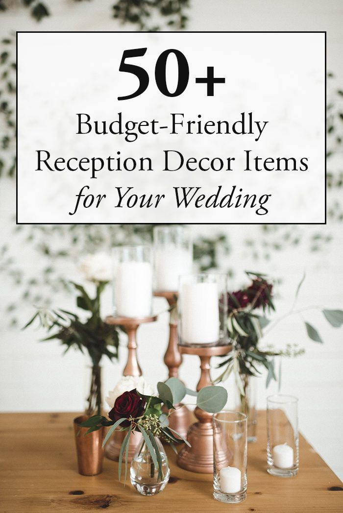 50 Budget Friendly Reception Decor Items For Your Wedding