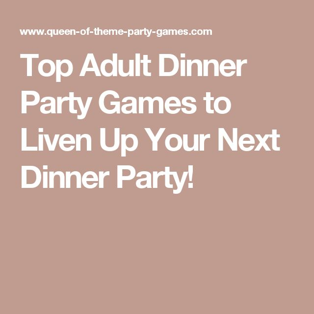 17 best ideas about dinner party games on pinterest