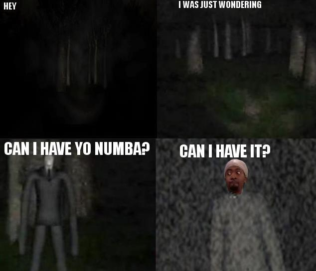 can i have yo numba? guess slendy's not so scary anymore ...